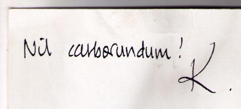 Nil carborundum