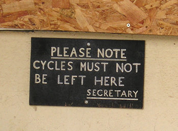 Notice: Please note – cycles must not be left here – Secretary